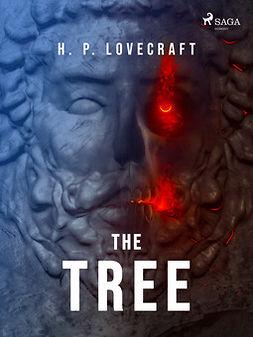 Lovecraft, H. P. - The Tree, ebook