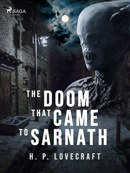 Lovecraft, H. P. - The Doom That Came to Sarnath, ebook