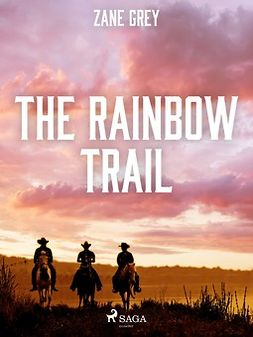 Grey, Zane - The Rainbow Trail, ebook