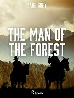 Grey, Zane - The Man of the Forest, ebook