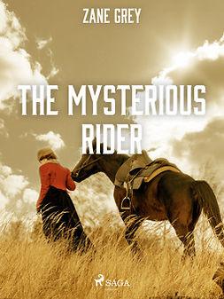Grey, Zane - The Mysterious Rider, ebook