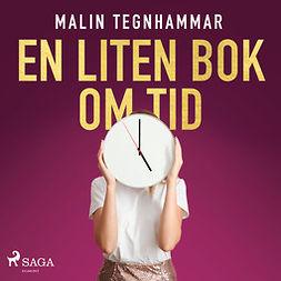 Tegnhammar, Malin - En liten bok om tid, audiobook