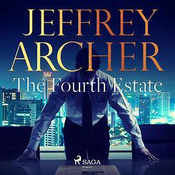 Archer, Jeffrey - The Fourth Estate, audiobook