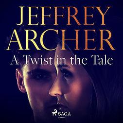 Archer, Jeffrey - A Twist in the Tale, audiobook