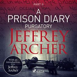 Archer, Jeffrey - A Prison Diary II - Purgatory, äänikirja