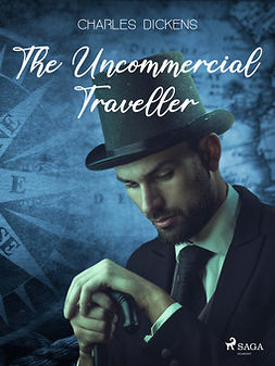 Dickens, Charles - The Uncommercial Traveller, ebook