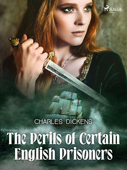 Dickens, Charles - The Perils of Certain English Prisoners, ebook
