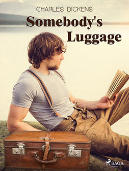 Dickens, Charles - Somebody's Luggage, ebook