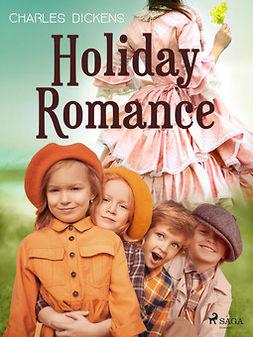 Dickens, Charles - Holiday Romance, ebook