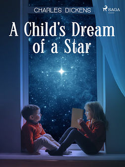 Dickens, Charles - A Child's Dream of a Star, e-kirja