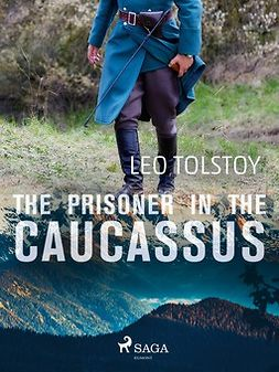 Tolstoy, Leo - The Prisoner in the Caucassus, ebook