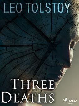 Tolstoy, Leo - Three Deaths, ebook