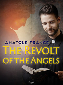 France, Anatole - The Revolt of the Angels, e-bok