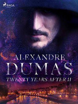 Dumas, Alexandre - Twenty Years After II, ebook