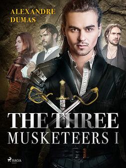 Dumas, Alexandre - The Three Musketeers I, ebook