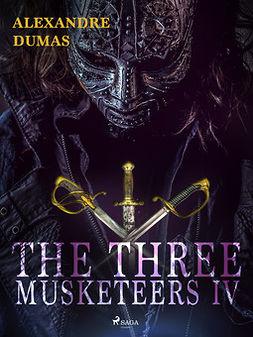 Dumas, Alexandre - The Three Musketeers IV, ebook