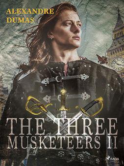 Dumas, Alexandre - The Three Musketeers II, ebook