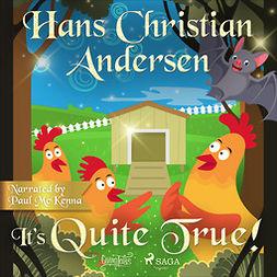 Andersen, Hans Christian - It's Quite True, audiobook
