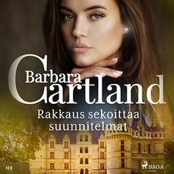 Cartland, Barbara - Rakkaus sekoittaa suunnitelmat, äänikirja