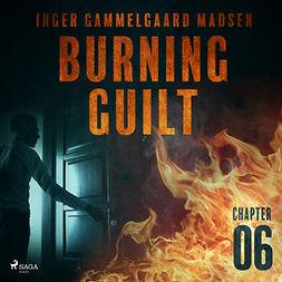 Madsen, Inger Gammelgaard - Burning Guilt - Chapter 6, audiobook