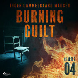 Madsen, Inger Gammelgaard - Burning Guilt - Chapter 4, audiobook