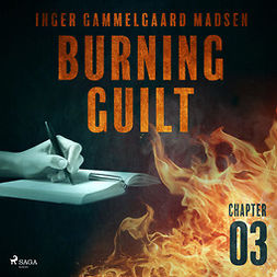 Madsen, Inger Gammelgaard - Burning Guilt - Chapter 3, audiobook