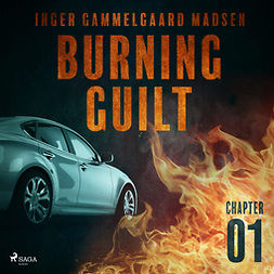 Madsen, Inger Gammelgaard - Burning Guilt - Chapter 1, audiobook