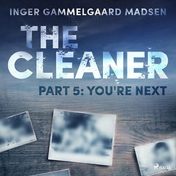 Madsen, Inger Gammelgaard - The Cleaner 5: You're Next, audiobook