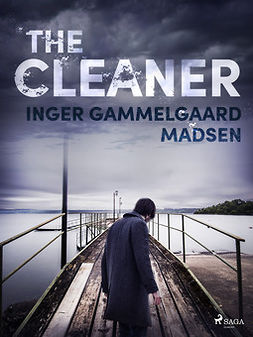 Madsen, Inger Gammelgaard - The Cleaner, ebook