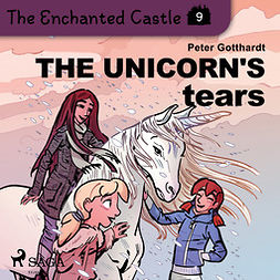 Gotthardt, Peter - The Enchanted Castle 9 - The Unicorn's Tears, audiobook