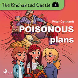 Gotthardt, Peter - The Enchanted Castle 4 - Poisonous Plans, audiobook