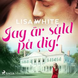 White, Lisa - Jag är såld på dig!, audiobook