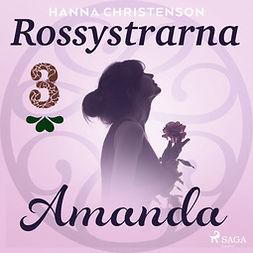 Christenson, Hanna - Rossystrarna del 3: Amanda, audiobook