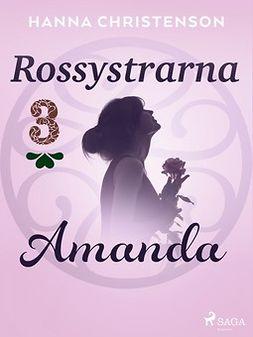 Christenson, Hanna - Rossystrarna del 3: Amanda, ebook