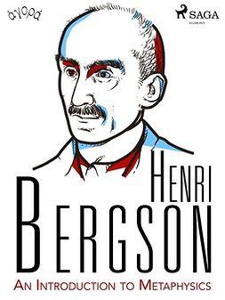 Bergson, Henri - An Introduction to Metaphysics, ebook