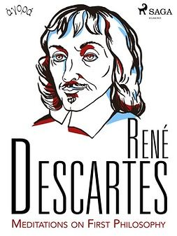 Descartes, René - Descartes' Meditations on First Philosophy, ebook