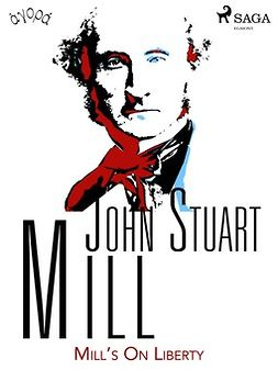Mill, John Stuart - Mill's On Liberty, e-kirja