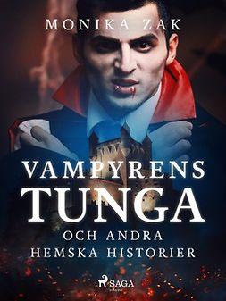 Zak, Monica - Vampyrens tunga och andra hemska historier, ebook