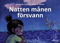 Coelho, Sunaina - Natten månen försvann, ebook
