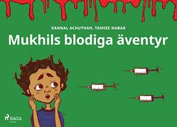 Nabar, Tanvee - Mukhils blodiga äventyr, ebook