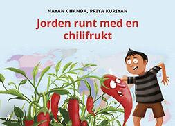 Kuriyan, Priya - Jorden runt med en chilifrukt, ebook
