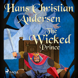 Andersen, Hans Christian - The Wicked Prince, audiobook