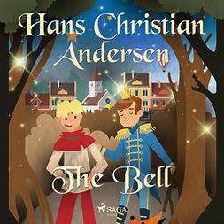 Andersen, Hans Christian - The Bell, audiobook