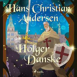 Andersen, Hans Christian - Holger Danske, audiobook