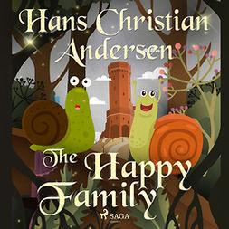 Andersen, Hans Christian - The Happy Family, audiobook