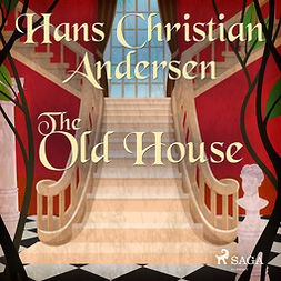 Andersen, Hans Christian - The Old House, audiobook