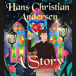 Andersen, Hans Christian - A Story, audiobook
