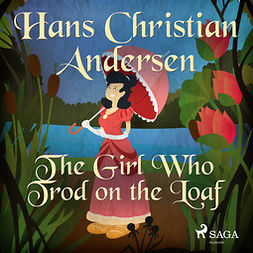 Andersen, Hans Christian - The Girl Who Trod on the Loaf, audiobook