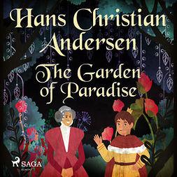 Andersen, Hans Christian - The Garden of Paradise, audiobook