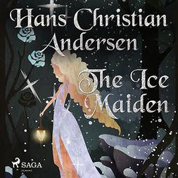 Andersen, Hans Christian - The Ice Maiden, audiobook